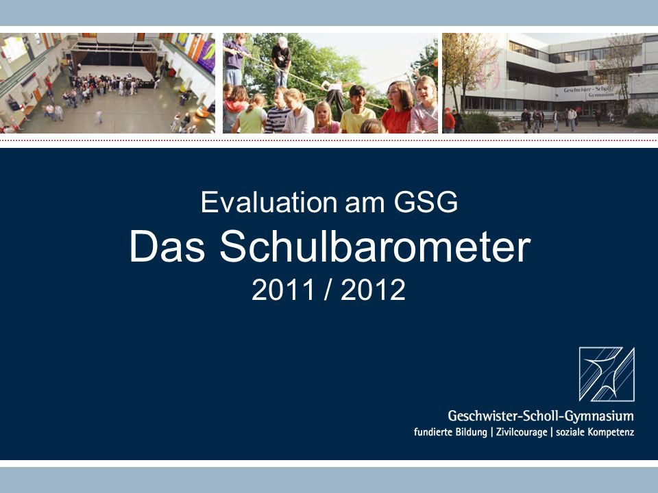 Evaluation am GSG Das Schulbarometer 2011 / 2012