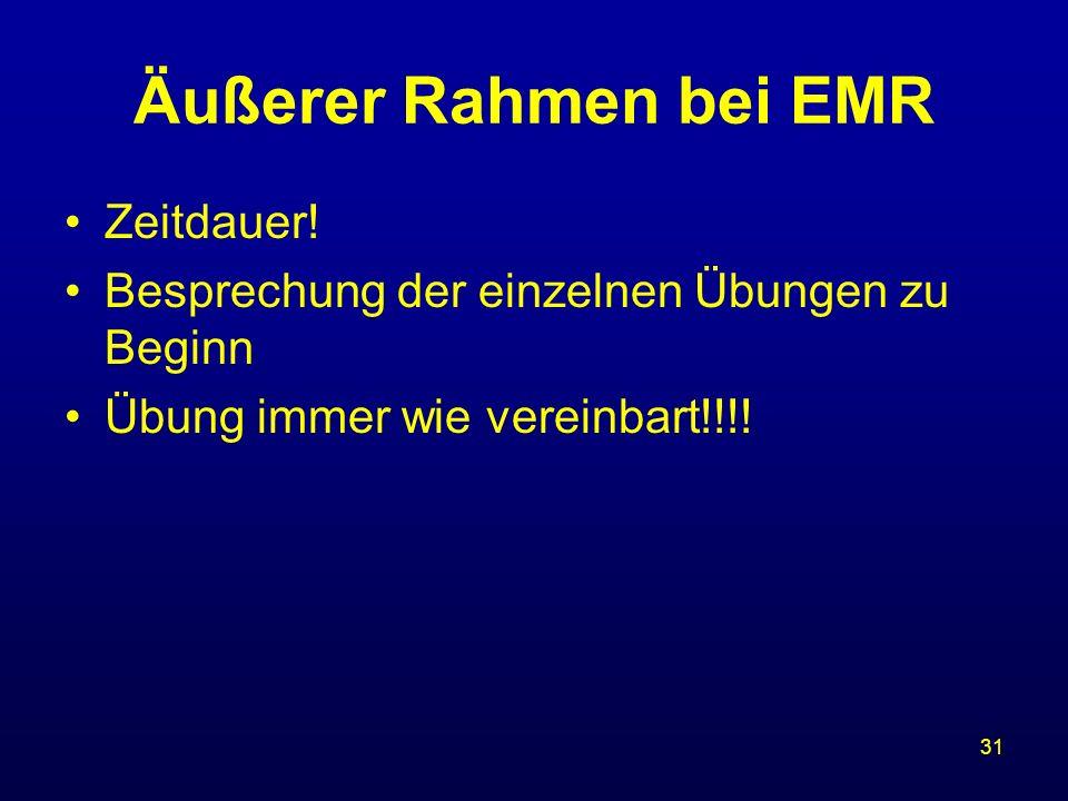 Äußerer Rahmen bei EMR Zeitdauer!