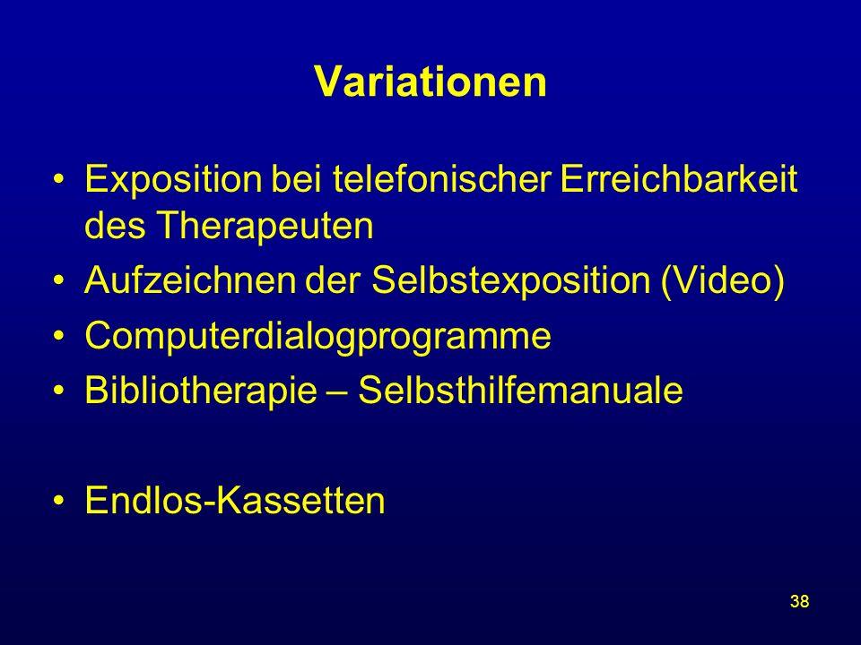 Variationen Exposition bei telefonischer Erreichbarkeit des Therapeuten. Aufzeichnen der Selbstexposition (Video)