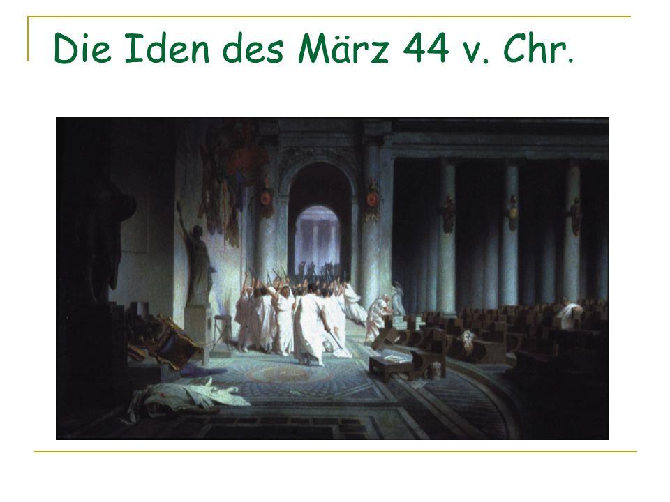 Die Iden des März 44 v. Chr.
