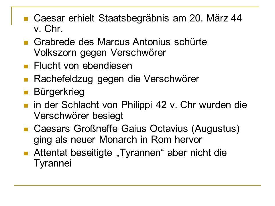 Caesar erhielt Staatsbegräbnis am 20. März 44 v. Chr.