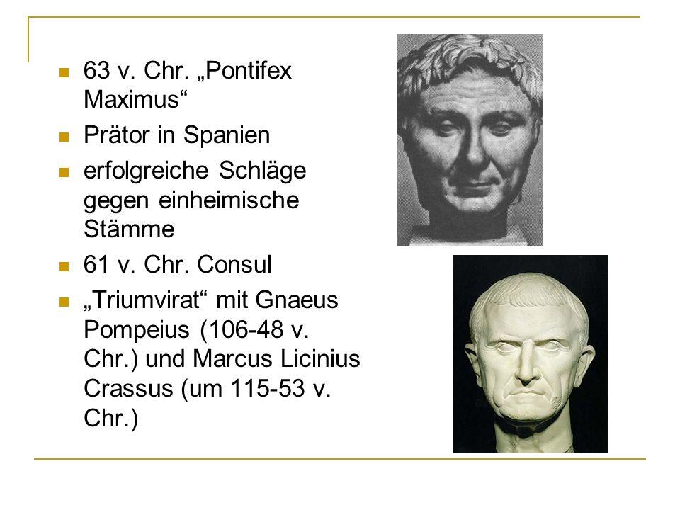 """63 v. Chr. """"Pontifex Maximus"""