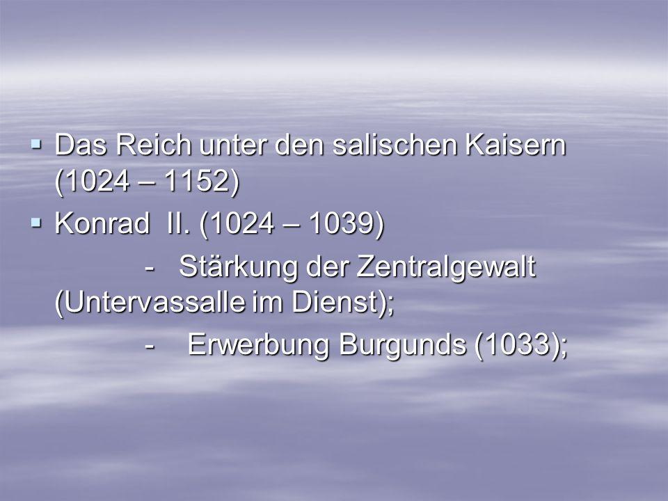 Das Reich unter den salischen Kaisern (1024 – 1152)