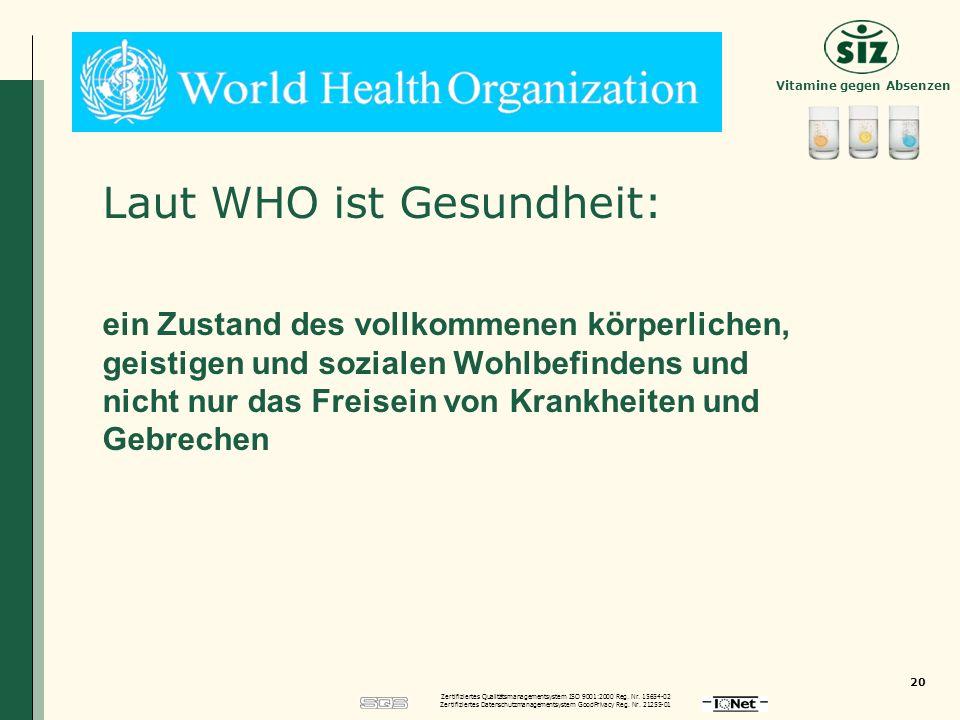Laut WHO ist Gesundheit: