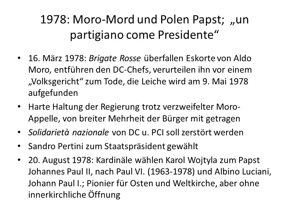 "1978: Moro-Mord und Polen Papst; ""un partigiano come Presidente"