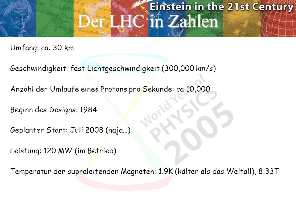 Der LHC in Zahlen Umfang: ca. 30 km