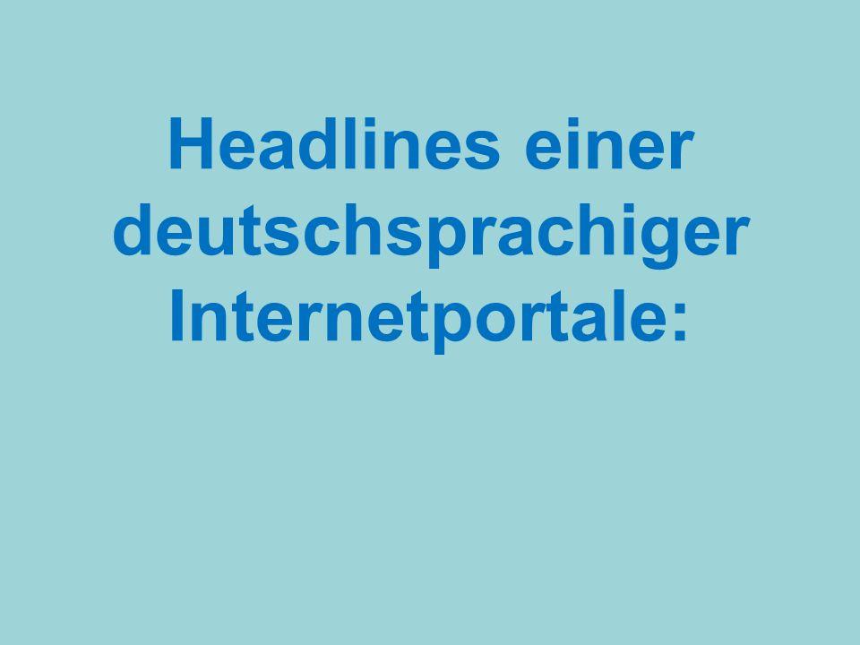 Headlines einer deutschsprachiger Internetportale: