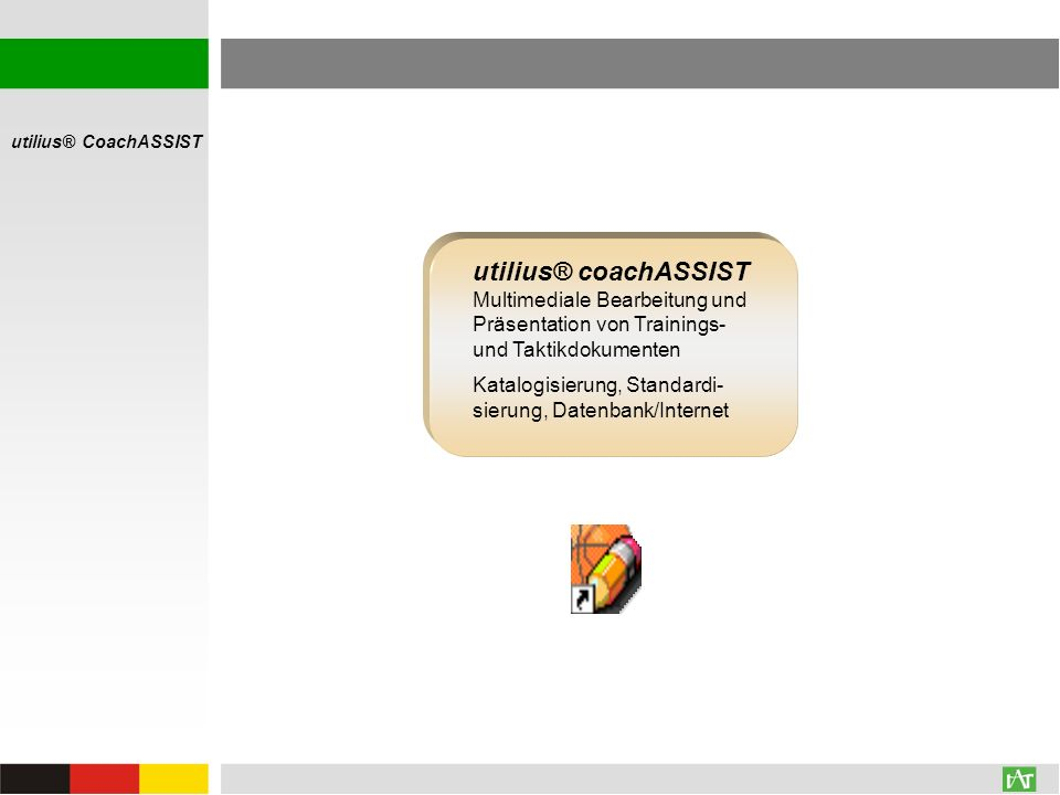 utilius® coachASSIST Multimediale Bearbeitung und