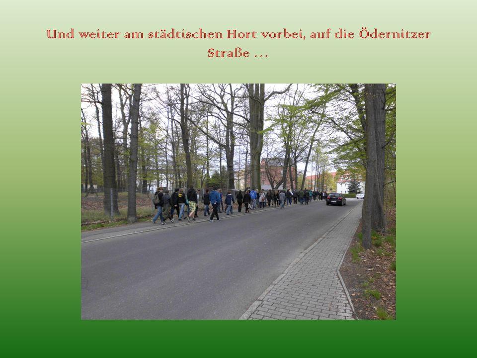 Und weiter am städtischen Hort vorbei, auf die Ödernitzer Straße …