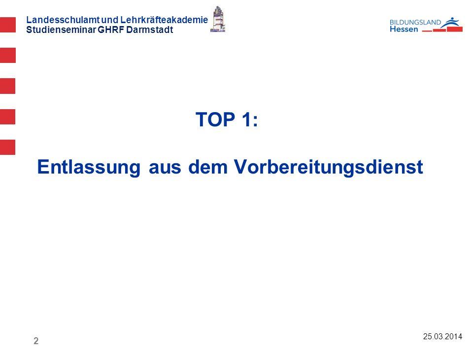 TOP 1: Entlassung aus dem Vorbereitungsdienst