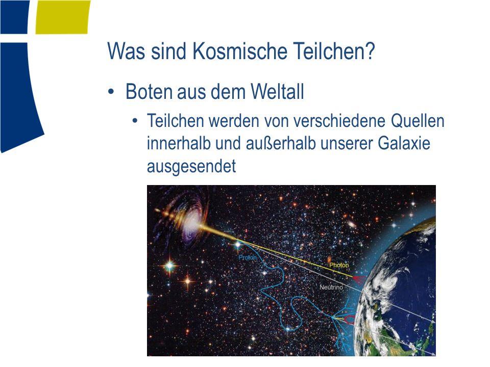 Was sind Kosmische Teilchen