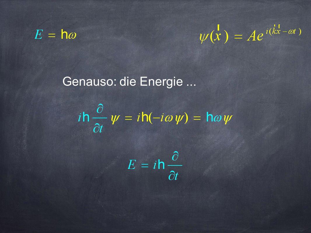 Genauso: die Energie ...
