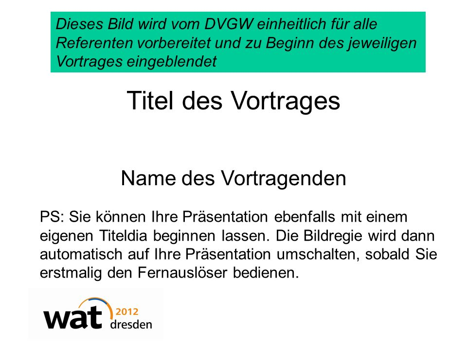 Titel des Vortrages Name des Vortragenden