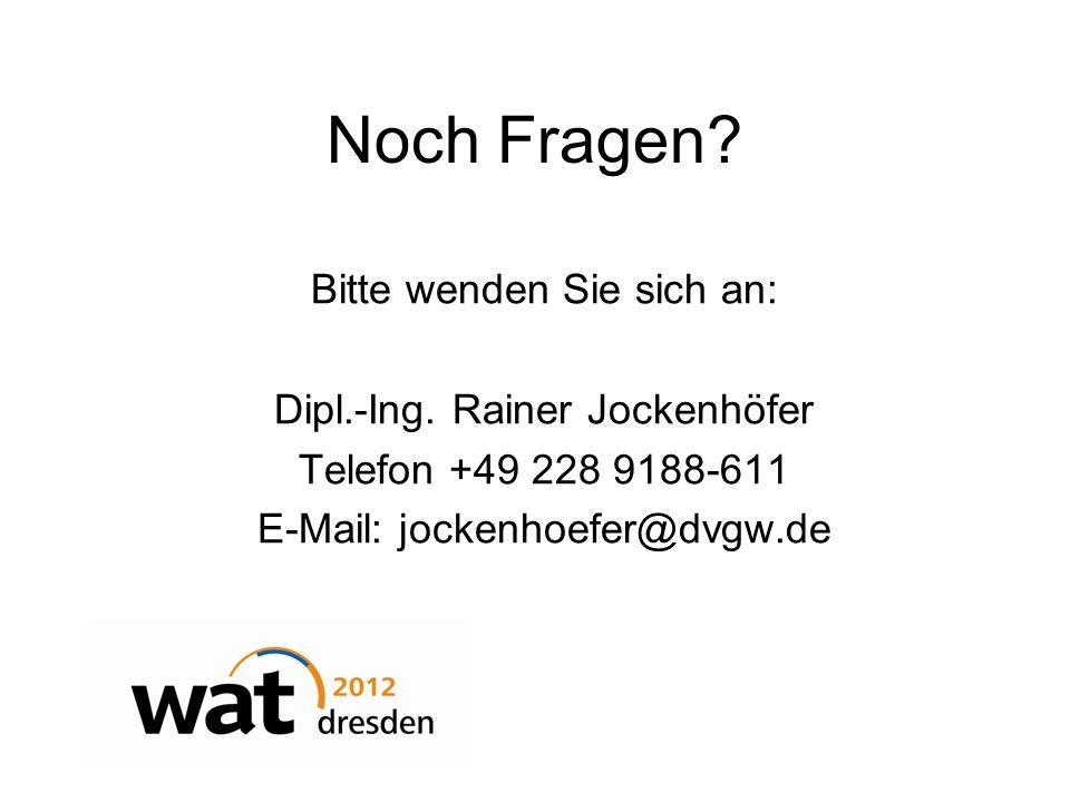 Noch Fragen Bitte wenden Sie sich an: Dipl.-Ing. Rainer Jockenhöfer
