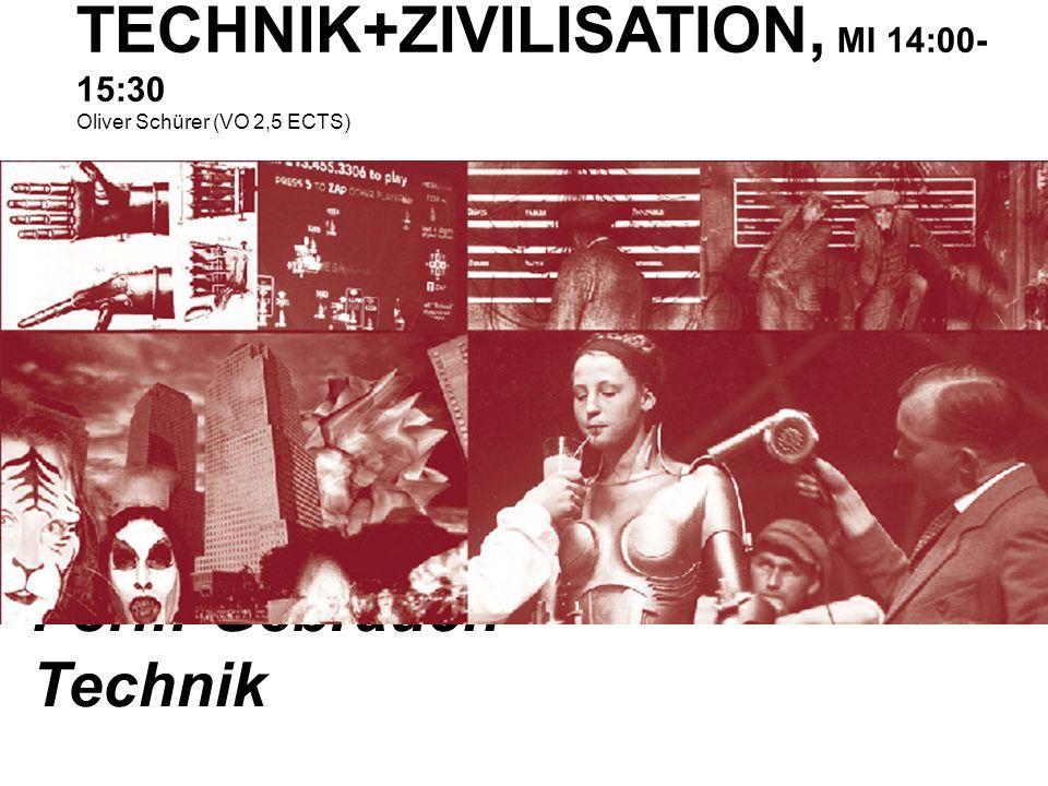 TECHNIK+ZIVILISATION, MI 14:00-15:30 Oliver Schürer (VO 2,5 ECTS)