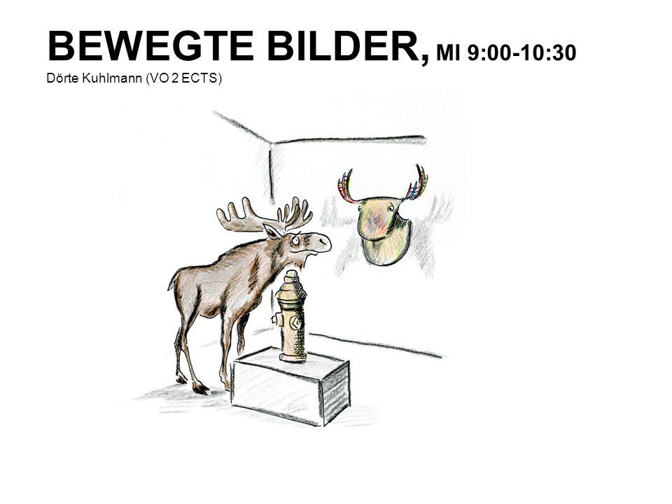 BEWEGTE BILDER, MI 9:00-10:30 Dörte Kuhlmann (VO 2 ECTS)