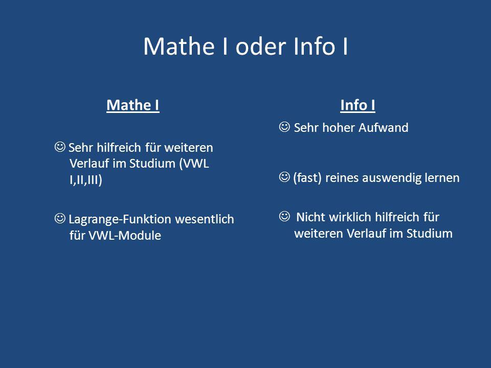 Mathe I oder Info I Mathe I Info I Sehr hoher Aufwand