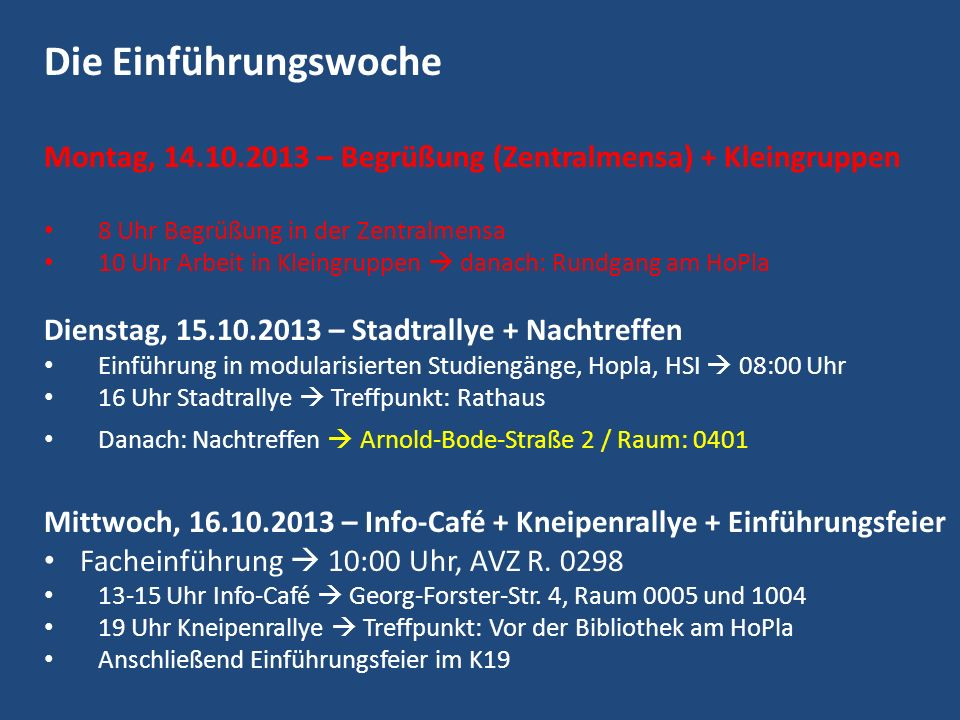 Die Einführungswoche Montag, 14.10.2013 – Begrüßung (Zentralmensa) + Kleingruppen. 8 Uhr Begrüßung in der Zentralmensa.