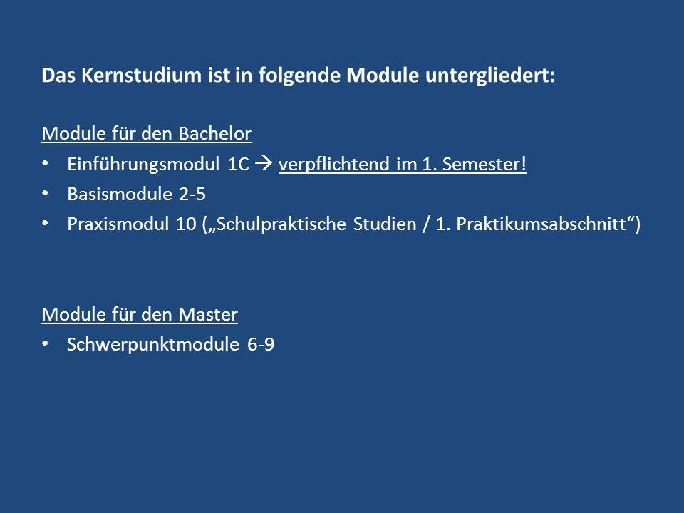 Das Kernstudium ist in folgende Module untergliedert: