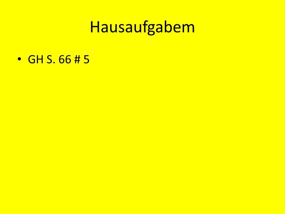 Hausaufgabem GH S. 66 # 5