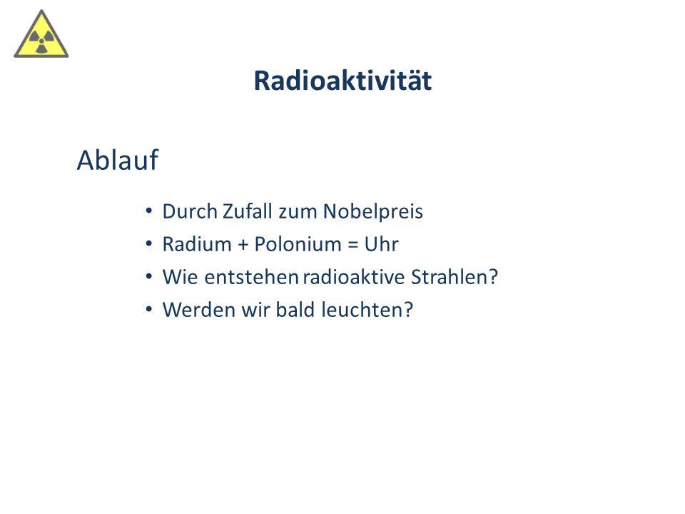 Radioaktivität Ablauf Durch Zufall zum Nobelpreis