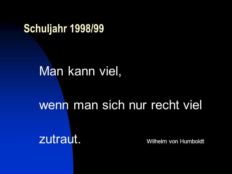 wenn man sich nur recht viel zutraut. Wilhelm von Humboldt