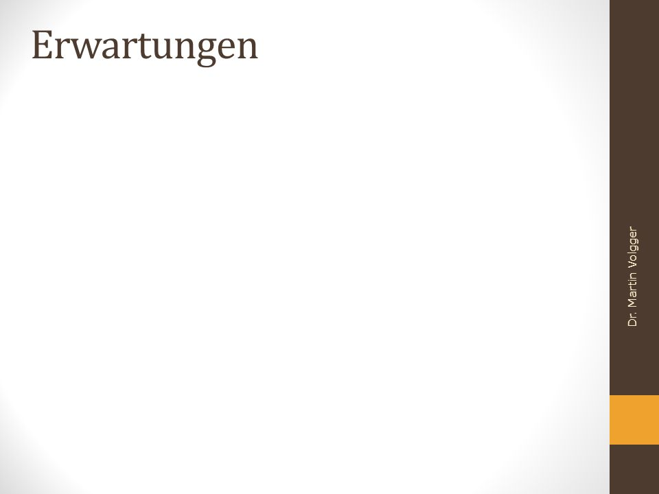 Erwartungen Dr. Martin Volgger