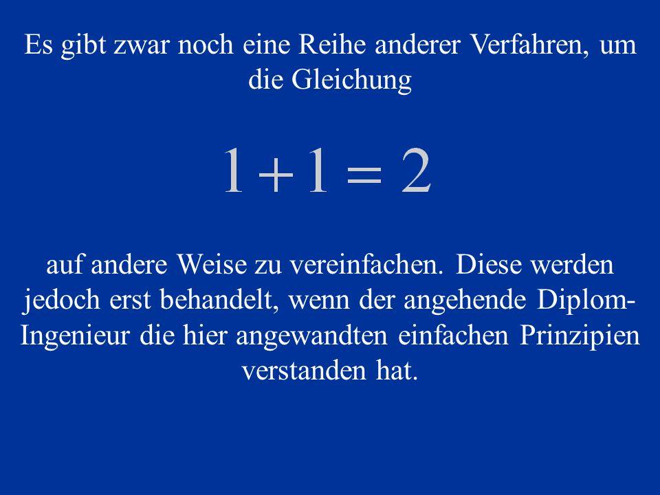 Es gibt zwar noch eine Reihe anderer Verfahren, um die Gleichung