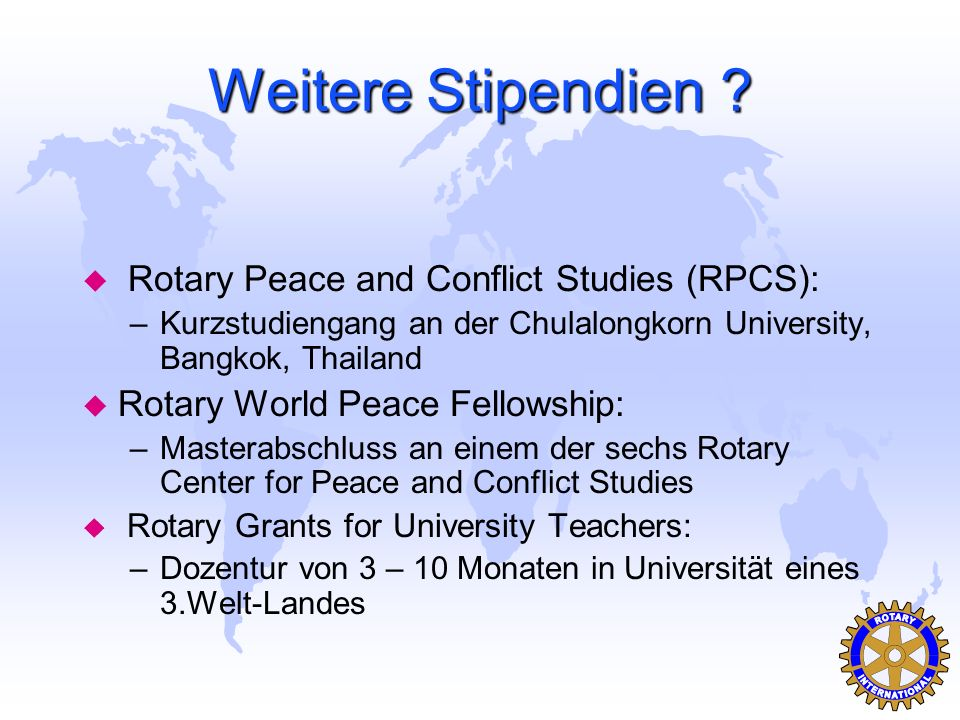 Weitere Stipendien Rotary Peace and Conflict Studies (RPCS):