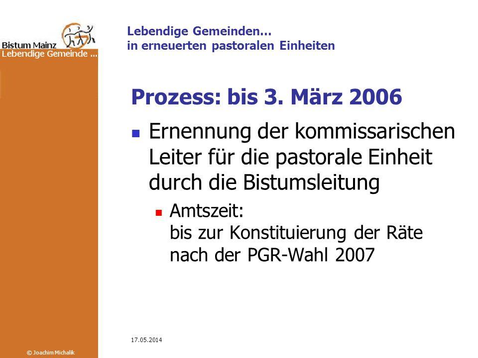 Prozess: bis 3. März 2006 Ernennung der kommissarischen Leiter für die pastorale Einheit durch die Bistumsleitung.