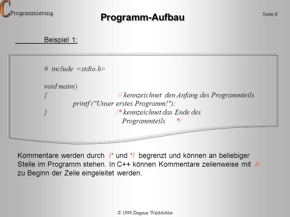 Programm-Aufbau Beispiel 1: # include <stdio.h> void main()