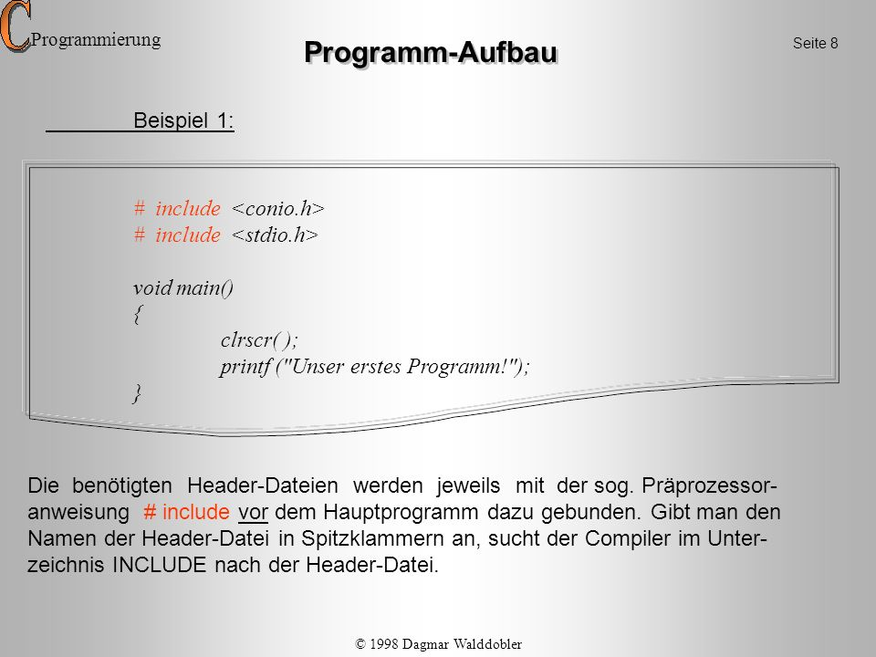Programm-Aufbau Beispiel 1: # include <conio.h>