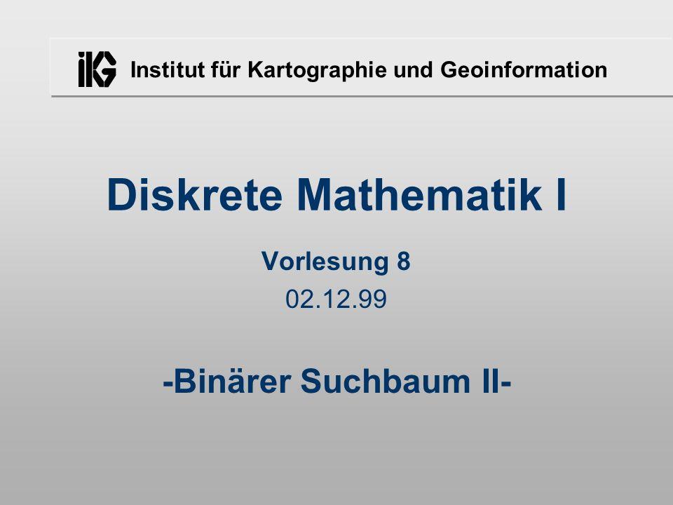 Vorlesung 8 02.12.99 -Binärer Suchbaum II-