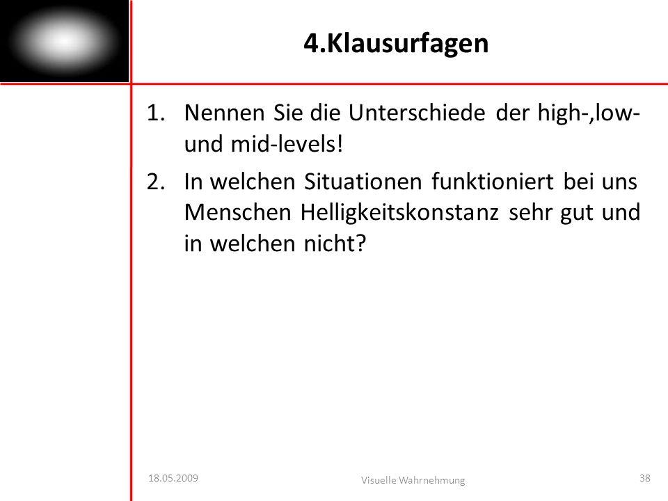 4.Klausurfagen Nennen Sie die Unterschiede der high-,low- und mid-levels!