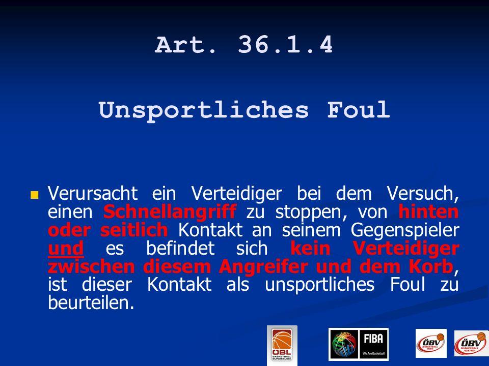 Art. 36.1.4 Unsportliches Foul