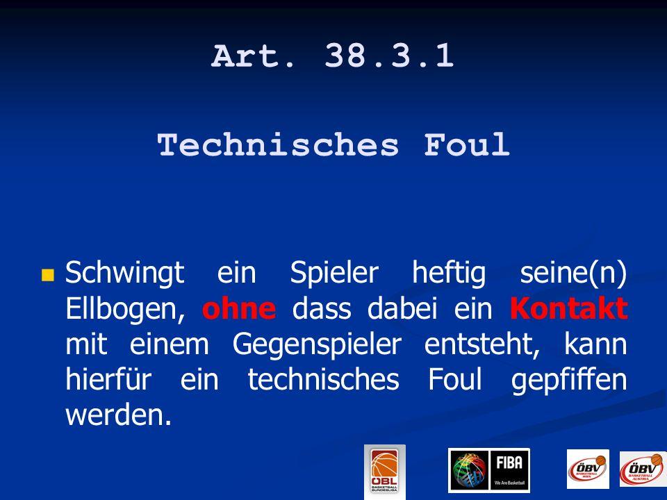 Art. 38.3.1 Technisches Foul