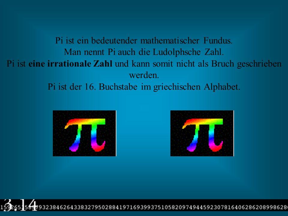 Pi ist ein bedeutender mathematischer Fundus.