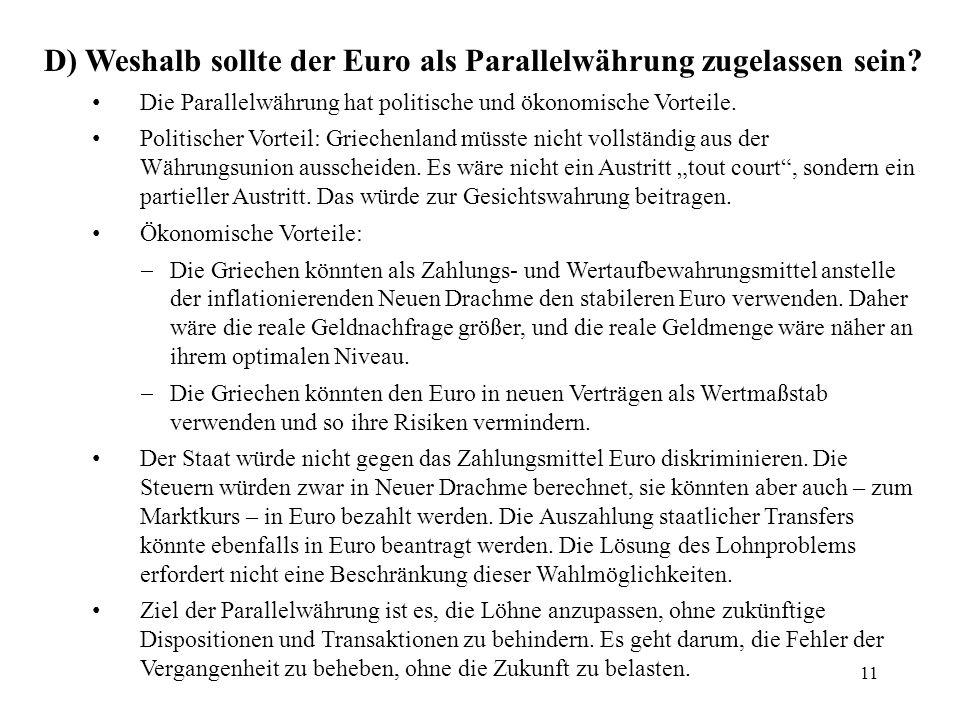 D) Weshalb sollte der Euro als Parallelwährung zugelassen sein