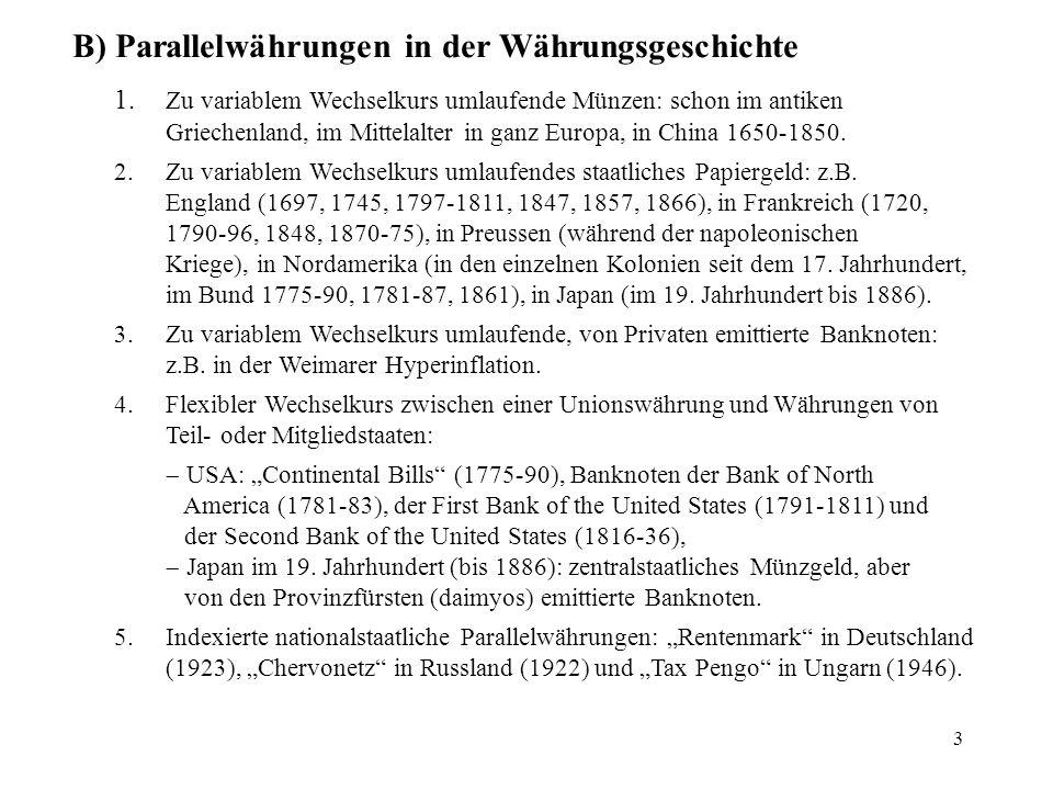 B) Parallelwährungen in der Währungsgeschichte
