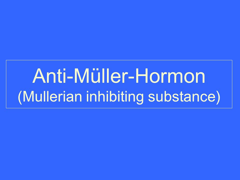 Anti-Müller-Hormon (Mullerian inhibiting substance)