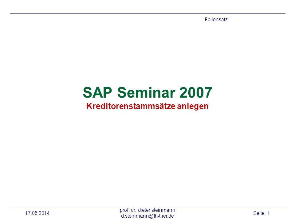 SAP Seminar 2007 Kreditorenstammsätze anlegen
