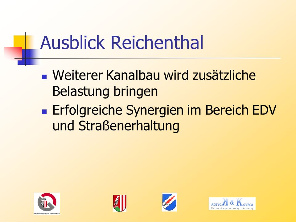 Ausblick Reichenthal Weiterer Kanalbau wird zusätzliche Belastung bringen.
