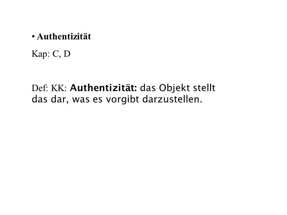 Authentizität Kap: C, D.