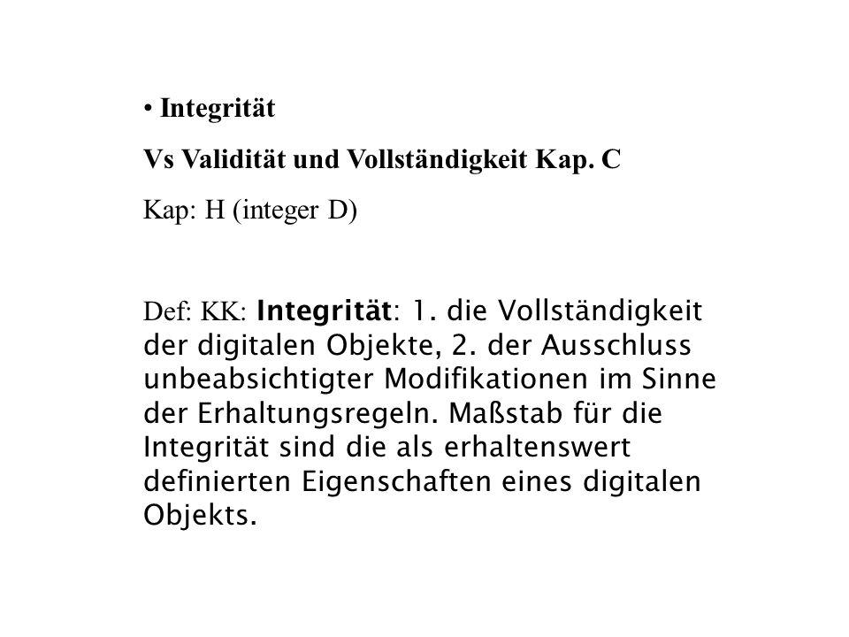 Integrität Vs Validität und Vollständigkeit Kap. C. Kap: H (integer D)