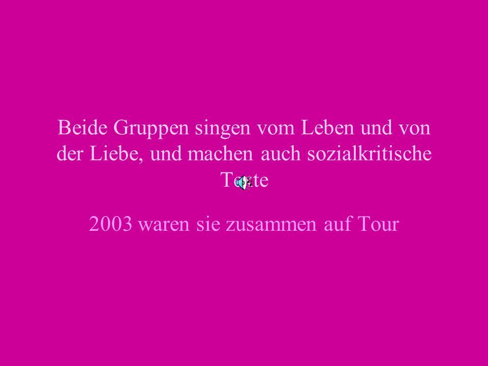 2003 waren sie zusammen auf Tour