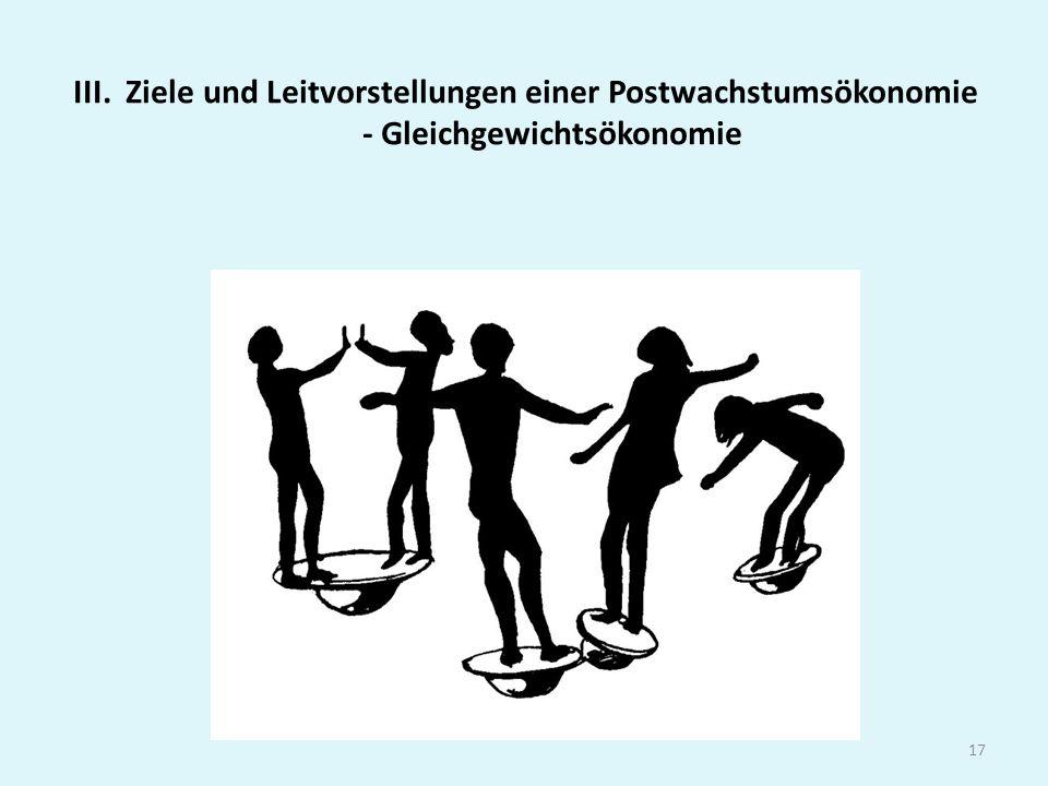 III. Ziele und Leitvorstellungen einer Postwachstumsökonomie - Gleichgewichtsökonomie