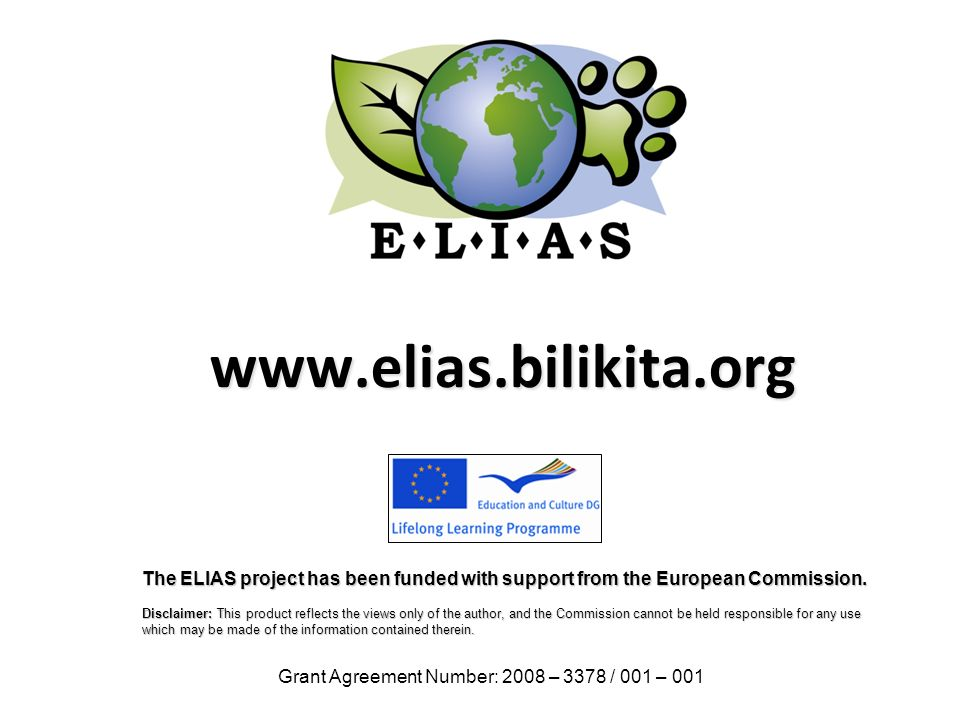 www.elias.bilikita.org The ELIAS project has been funded with support from the European Commission.