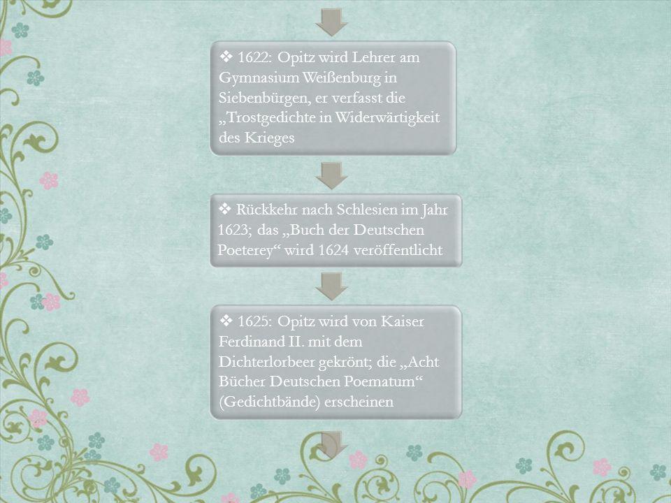 """1622: Opitz wird Lehrer am Gymnasium Weißenburg in Siebenbürgen, er verfasst die """"Trostgedichte in Widerwärtigkeit des Krieges"""