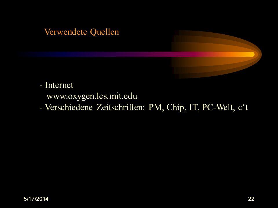 - Verschiedene Zeitschriften: PM, Chip, IT, PC-Welt, c't