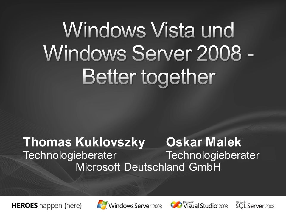 Windows Vista und Windows Server 2008 - Better together